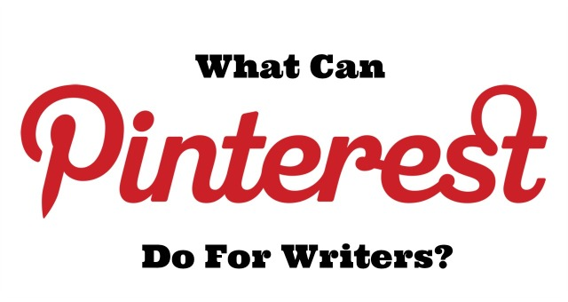 What Can Pinterest Do For Writers