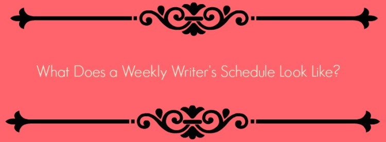 A Weekly Writers Schedule