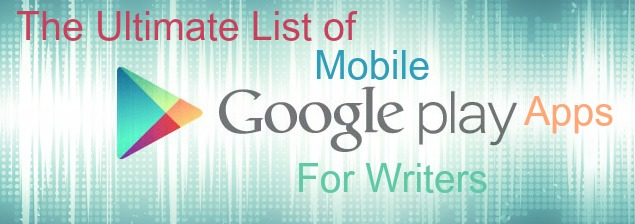 The Ultimate list of Mobile apps for writers with androids