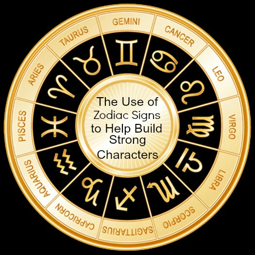 The Use of Zodiac Signs to Help Build Strong Characters