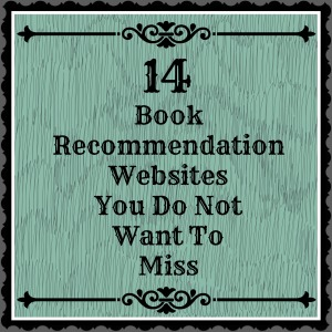 14 Book Recommendation Websites You Do Not Want to Miss