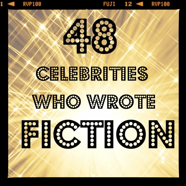 48 Celebrities Who Wrote Fiction