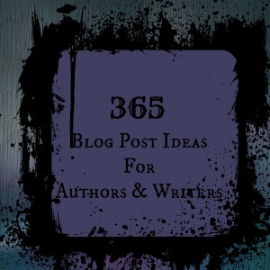365 Blog Post Ideas for Authors and Writers