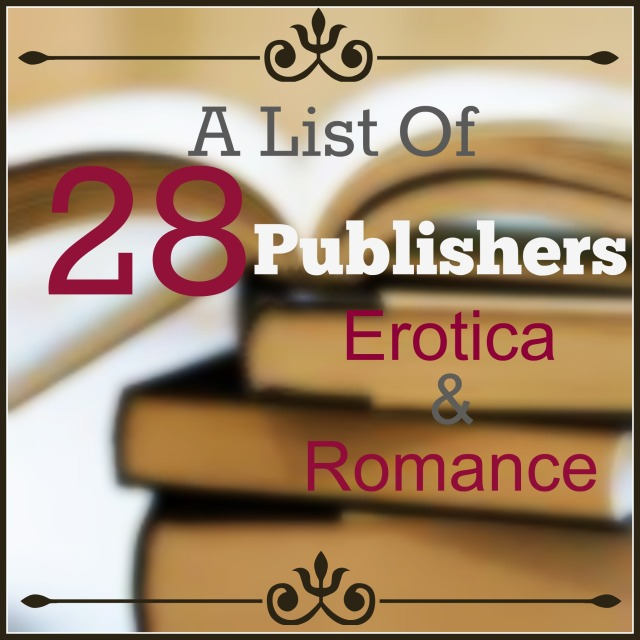 A List of 28 Publishers for Erotica and Romance