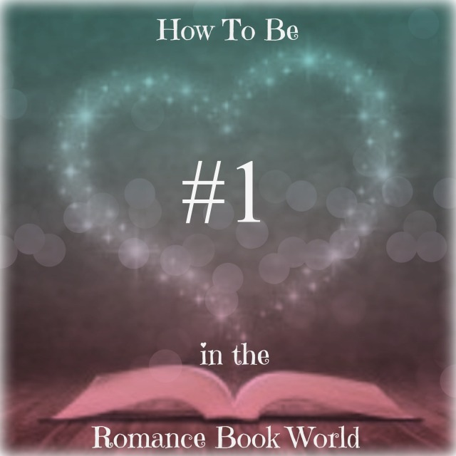 How To Be #1 in The Romance Book World