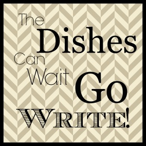 The Dishes Can Wait Go Write
