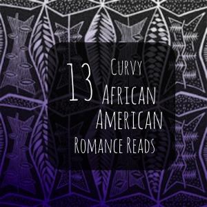 13 Curvy African American Romance Reads