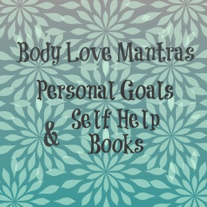 Body Love Mantras Personal Goals and Self Help Books