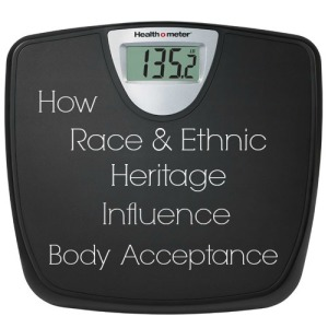 How Race & Ethnic Heritage Influence Body Acceptance
