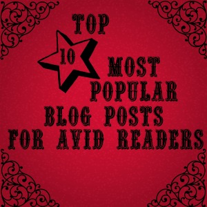Top 10 Most Popular Blog Posts For Avid Readers