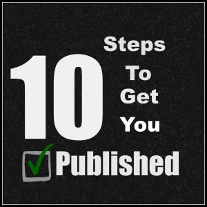 10 Steps To Get You Published