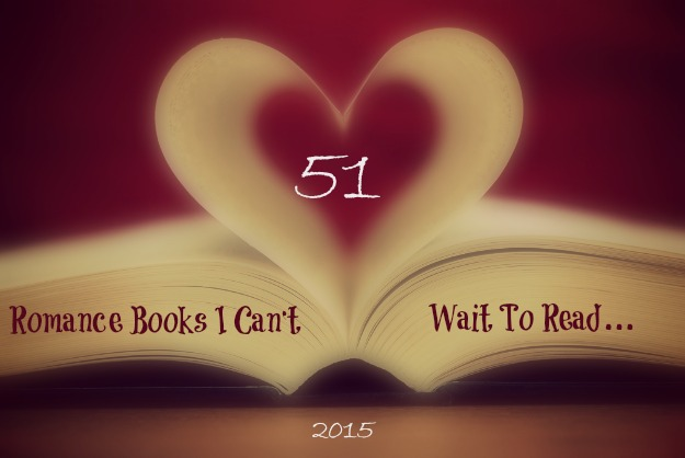 51 Romance Books I Can't Wait To Read