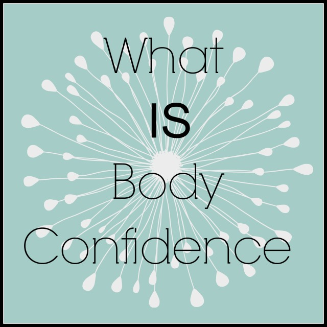 What Is Body Confidence