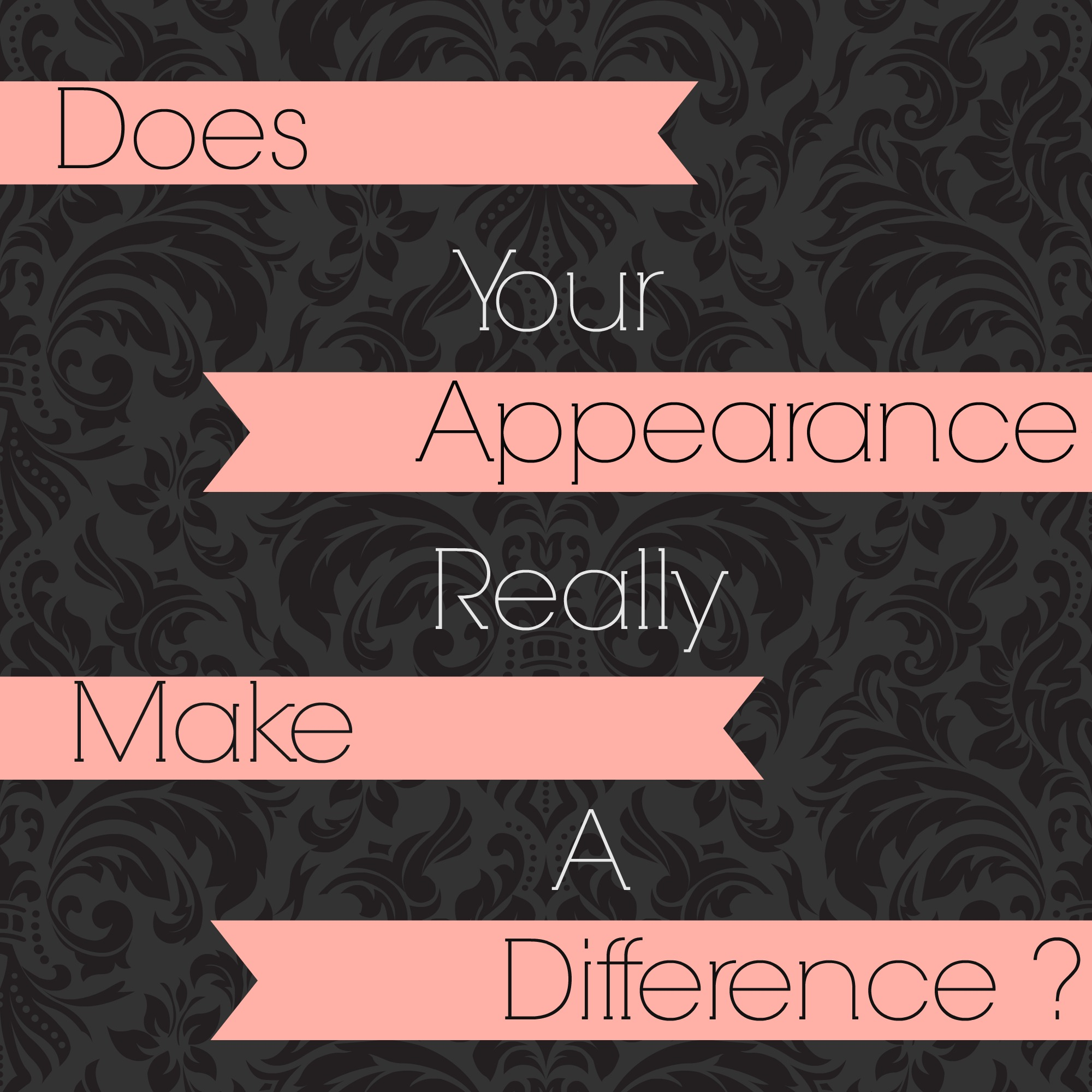 Does Your Appearance Really