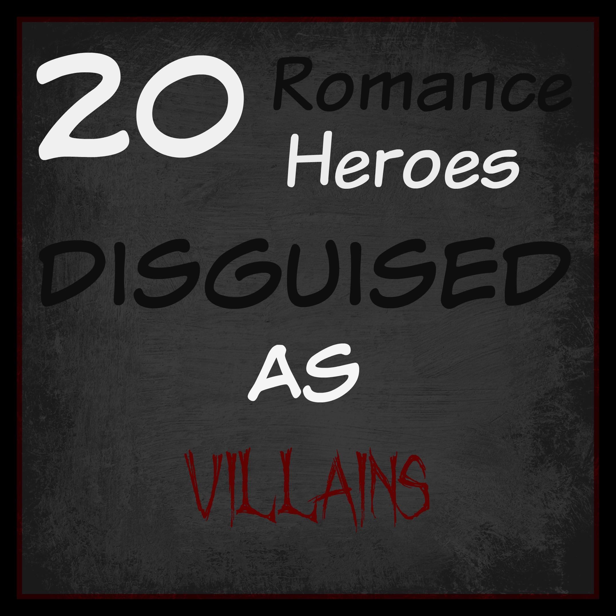 20 Romance Heroes Disguised as Villains | Darla G  Denton