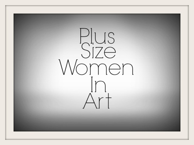 Plus Size Women in Art