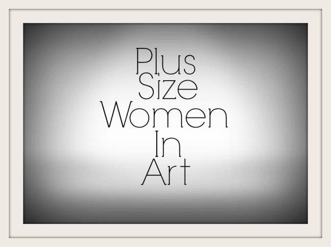 Plus Size Women in Art