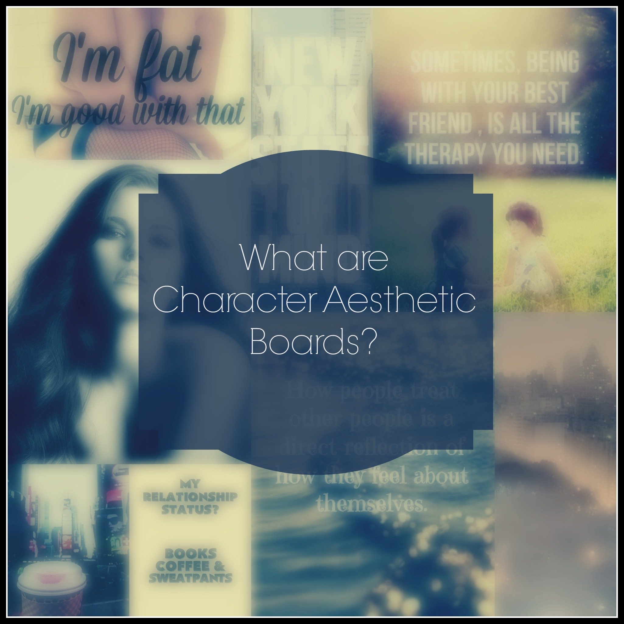 What Are Character Aesthetic Boards Darla G Denton